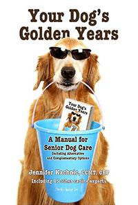 Your Dog's Golden Years, A Manual for Senior Dog Care